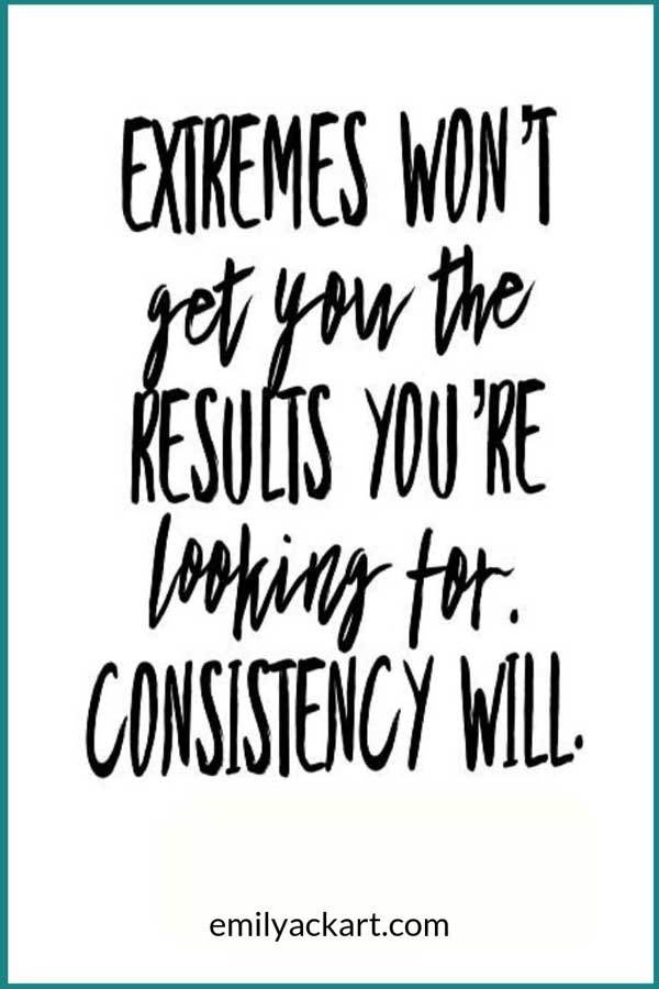 Extremes won't get you the results you want motivational quote