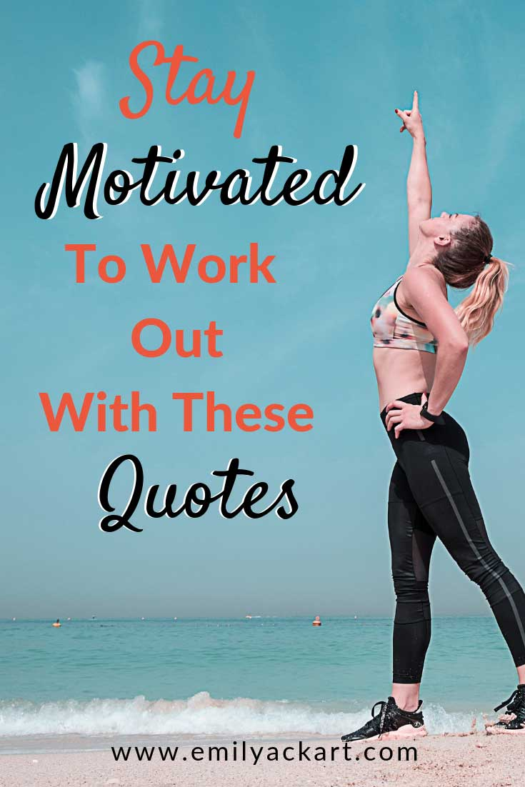 Stay Motivated To Work Out With These Quotes